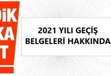 2021-yili-gecis-belgeleri-hakkinda